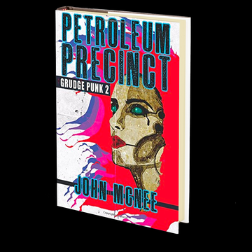 Petroleum Precinct: Grudge Punk 2 by John McNee