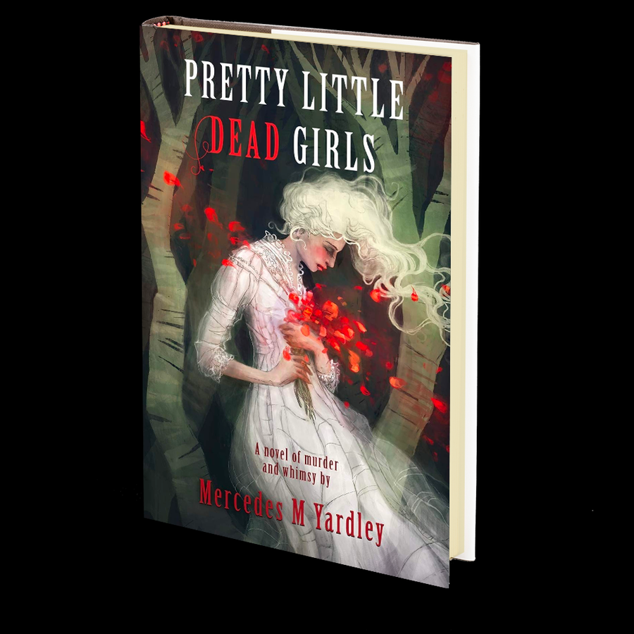 Pretty Little Dead Girls: A Novel of Murder and Whimsy by Mercedes M. Yardley