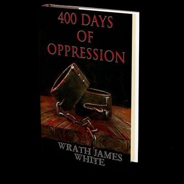 400 Days of Oppression by Wrath James White
