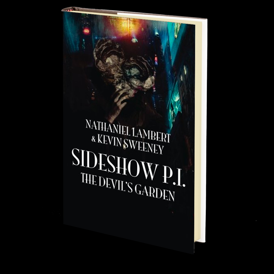 Sideshow P.I.: The Devil's Garden by Nathaniel Lambert and Kevin Sweeney