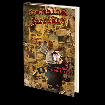 Something Terrible by Wrath James White and Sultan Z. White