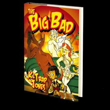 The Big Bad by K. Trap Jones