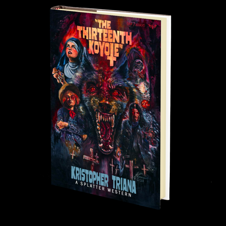 The Thirteenth Koyote (Splatter Western) by Kristopher Triana (Book 8 of 8)