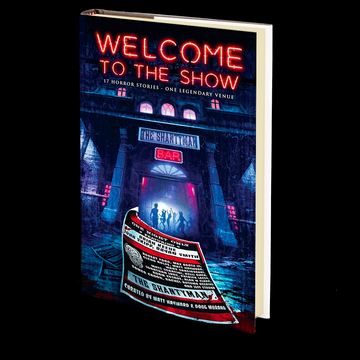 Welcome to the Show: 17 Horror Stories – One Legendary Venue Edited by Doug Murano and Matt Hayward