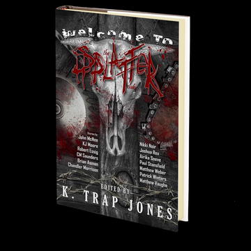 Welcome to the Splatter Club Edited by K. Trap Jones