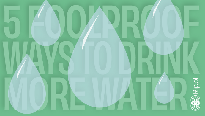 Five Foolproof Ways To Drink More Water
