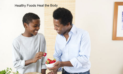 Healthy Foods Heal the Body