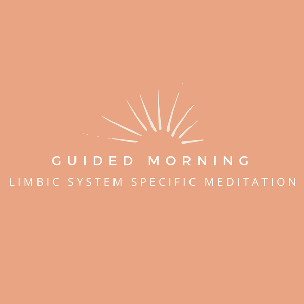 Limbic System Specific Morning Meditation