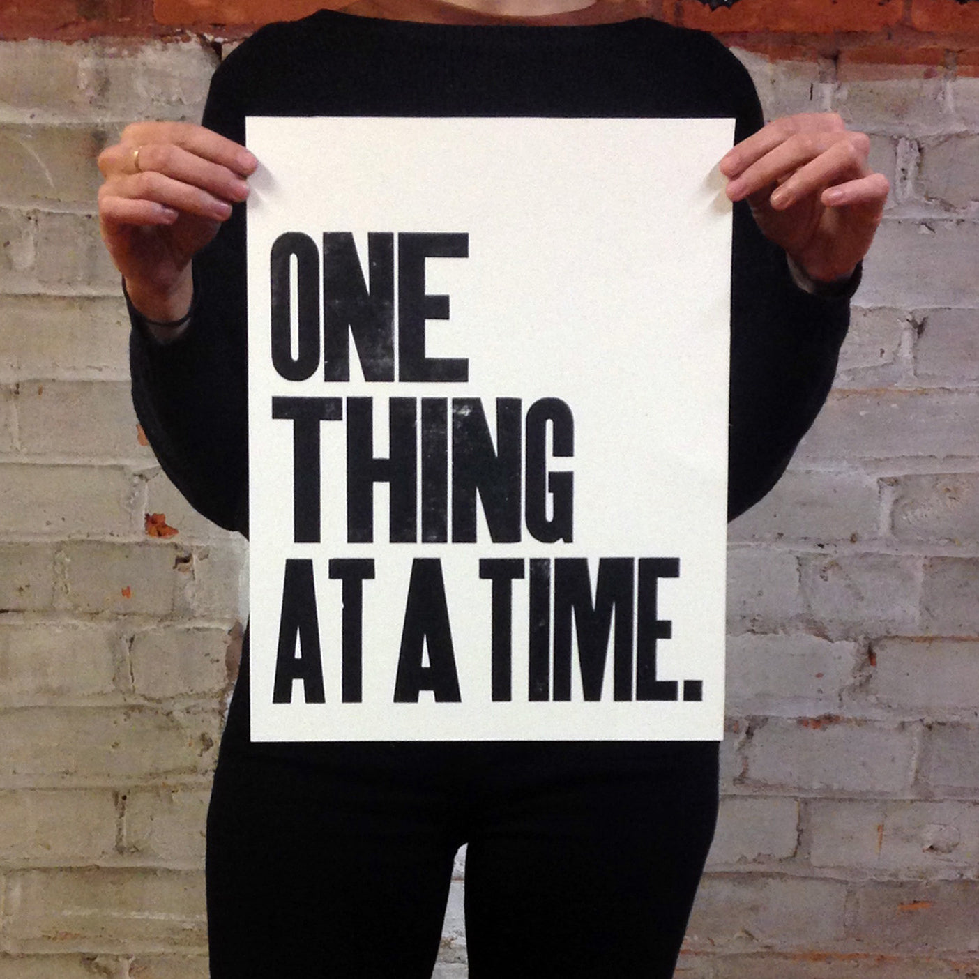 One Thing At A Time Print