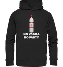 No Vodka, no Party. - Premium Unisex Hoodie freeshipping - PuaGme