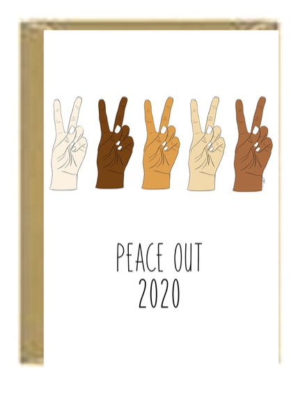 Peace Out 2020! Greeting Card