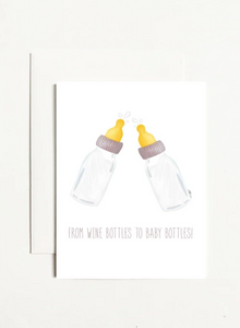 From Wine Bottles to Baby Bottles Greeting Card