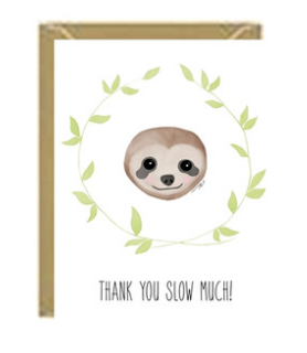 Slow Much Greeting Card