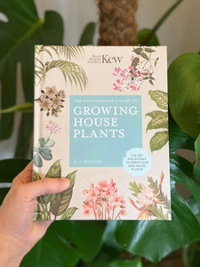 The Kew Gardeners Guide to Growing Houseplants