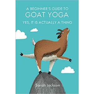 A Beginner's Guide To Goat Yoga - Yes, It Is Actually A Thing - Lady of the Lake