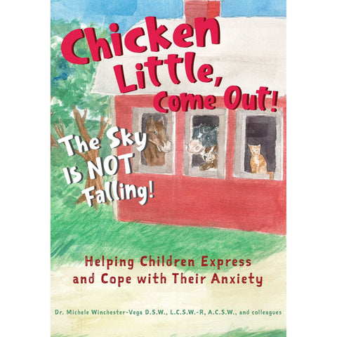 Chicken Little, Come Out. The Sky Is NOT Falling!: Helping Children Express and Cope with Their Anxiety - Hardcover - Lady of the Lake