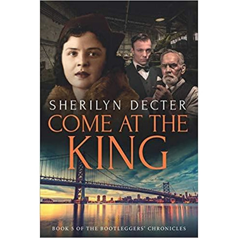 Come At The King - Bootleggers' Chronicles - Book 5 - Lady of the Lake