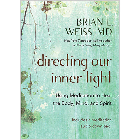 Directing Our Inner Light: Using Meditation to Heal the Body, Mind, and Spirit - Lady of the Lake