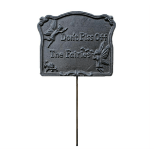 'Don't Piss off the Fairies' Galvanized Cast Iron Sign - Lady of the Lake