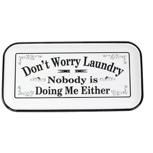 'Don't Worry Laundry' Humorous Enamel Hanging Plaque - Lady of the Lake