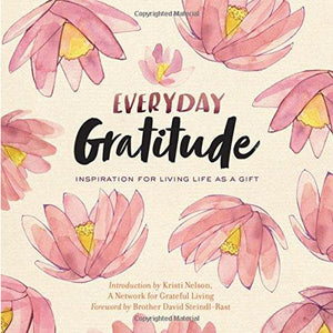 Everyday Gratitude: Inspiration for Living Life as a Gift - Lady of the Lake
