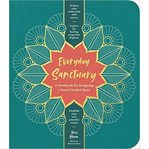 Everyday Sanctuary - A Workbook For Designing A Sacred Garden Space - Lady of the Lake