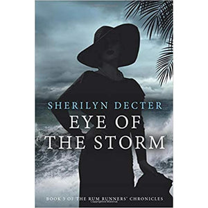 Eye Of The Storm - Rum Runners' Chronicles - Book 3 - Lady of the Lake