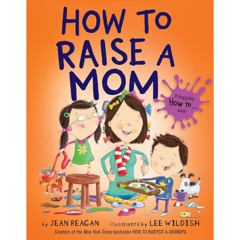 How to Raise a Mom - Hardcover - Lady of the Lake