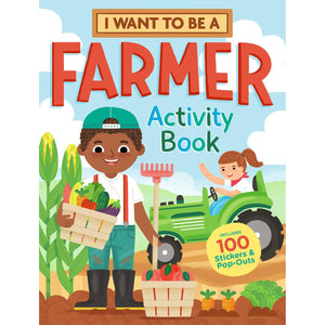 I Want To Be A Farmer Activity Book - 100 Stickers & Pop-Outs - Lady of the Lake