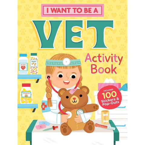 I Want to Be a Vet Activity Book - 100 Stickers & Pop-Outs - Lady of the Lake