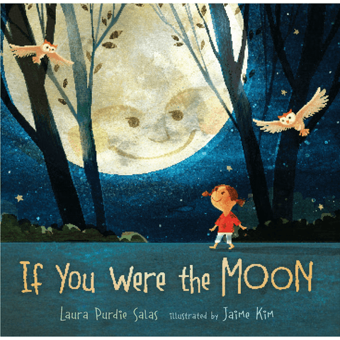If You Were the Moon by Laura Purdie Salas (Children's Book) - Lady of the Lake