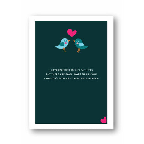 I Love Spending My Life With You - Greeting Card - Love
