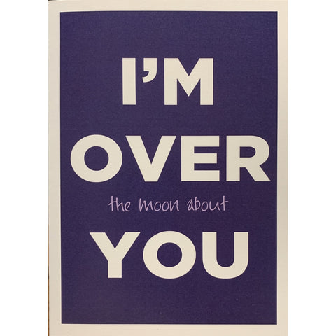 I'M Over The Moon About You - Greeting Card - Love - Lady of the Lake