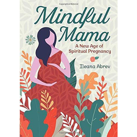 Mindful Mama: A New Age of Spiritual Pregnancy - Lady of the Lake