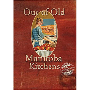 Out Of Old Manitoba Kitchens - Lady of the Lake
