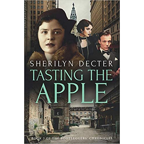 Tasting The Apple - Bootleggers' Chronicles - Book 2 - Lady of the Lake