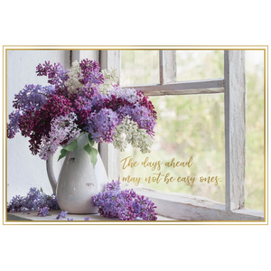 'The Days Ahead May Not Be Easy Ones...' Lilacs Sympathy Greeting Card - Lady of the Lake