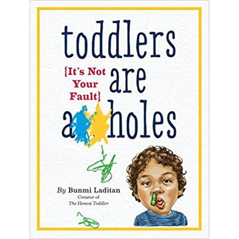 Toddlers Are A**holes - It's Not Your Fault - Lady of the Lake