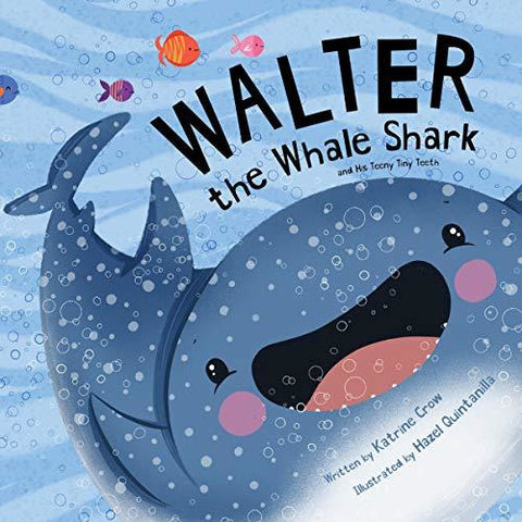 Walter the Whale Shark: And His Teeny Tiny Teeth - Lady of the Lake