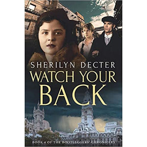 Watch Your Back - Bootleggers' Chronicles - Book 4 - Lady of the Lake