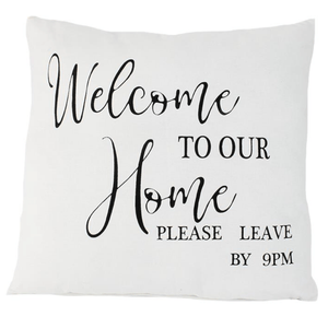 'Welcome to Our Home' - Humorous Accent Cushion in White with Black accent - Lady of the Lake