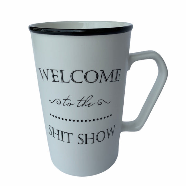Welcome to the Sh!t Show - Ceramic Mug in Black or White - Lady of the Lake