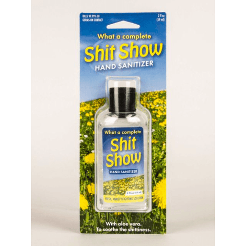 What A Complete Sh*t Show - Hand Sanitizer - Lady of the Lake