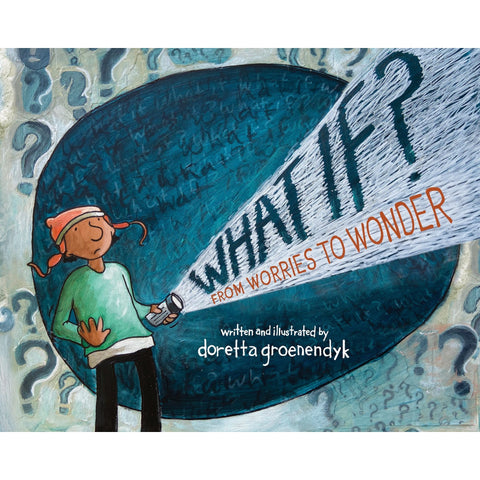 What If? From Worries To Wonder - Hardcover Book - Lady of the Lake