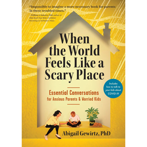When the World Feels Like a Scary Place: Essential Conversations for Anxious Parents and Worried Kids - Lady of the Lake