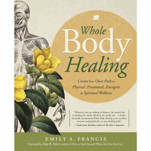 Whole Body Healing: Create Your Own Path to Physical, Emotional, Energetic & Spiritual Wellness - Lady of the Lake