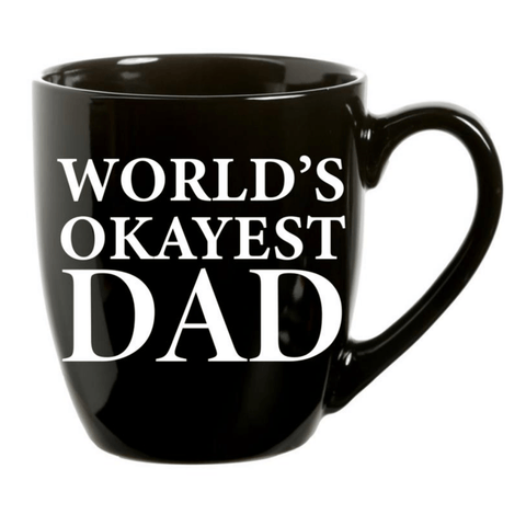 'World's Okayest Dad' - Ceramic Mug in Black with White Writing - Lady of the Lake