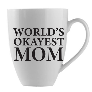 'World's Okayest Mom' - Ceramic Mug in White with Black Writing - Lady of the Lake