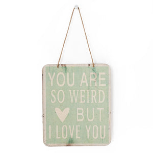 You Are So Weird Sign - Lady of the Lake