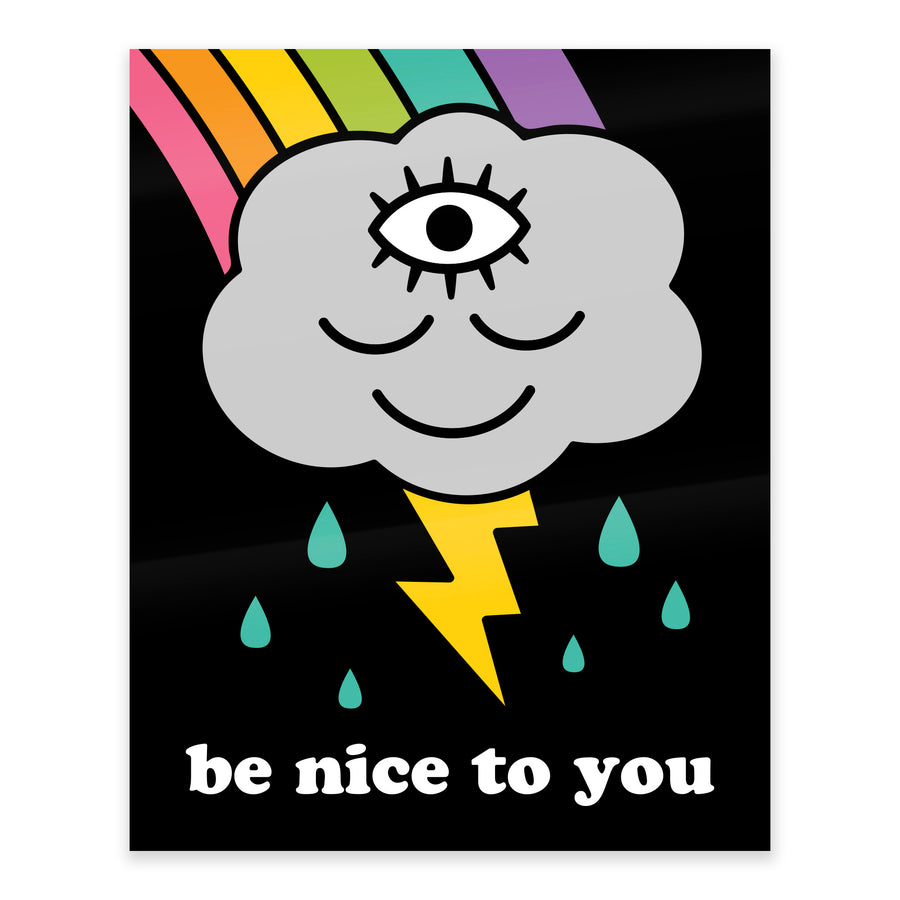 Be Nice To You Rainbow Cloud Print